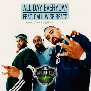 JL Ortega Beatz - All day Everyday (Feat. Paul Wise Beats)
